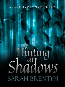 Hinting at Shadows - Sarah Brentyn